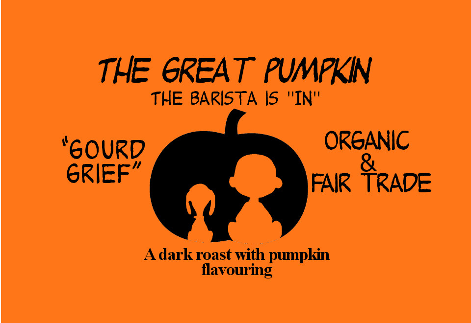 A dark roast with pumpkin flavouring
