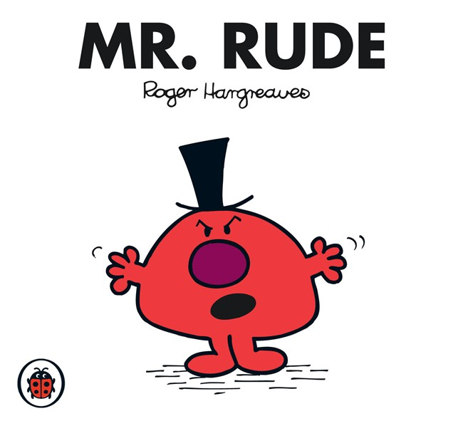 Don't be Mr Rude!