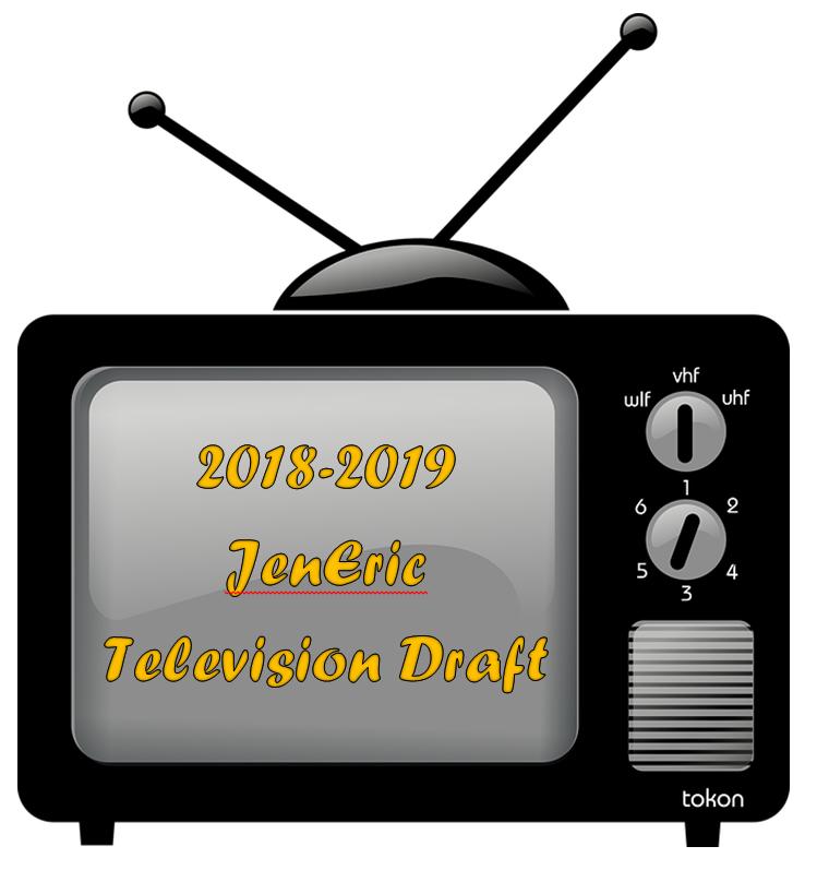 2018-2019 JenEric Television Draft